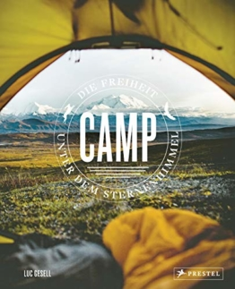 Camp / Zelten: Die Freiheit unter dem Sternenhimmel. - Mit praktischen Tipps und Camping-Hacks