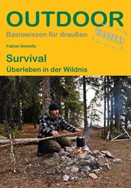 Survival: Überleben in der Wildnis (Outdoor Basiswissen)